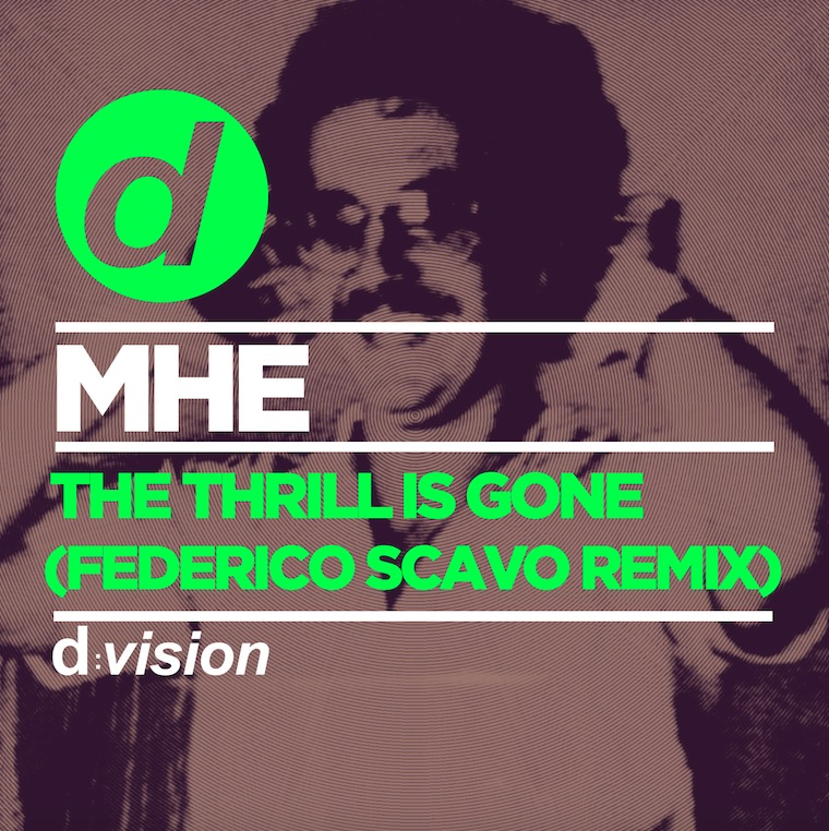 MHE  – The Thrill Is Gone (Federico Scavo Remix)