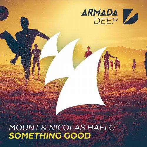 MOUNT & Nicolas Haelg – Something Good (Video)
