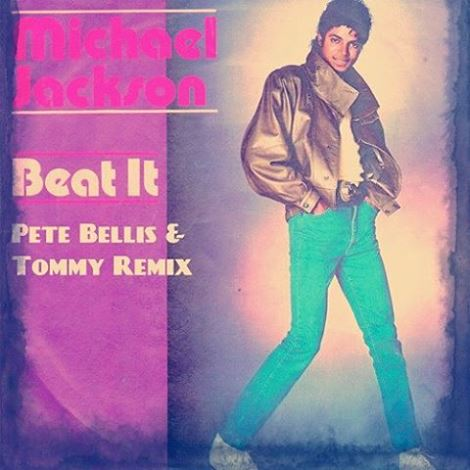 Michael Jackson - Beat It (Pete Bellis & Tommy Remix)