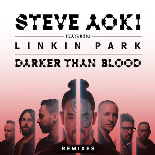 Steve Aoki feat. Linkin Park – Darker Than Blood (Bassjackers Remix)