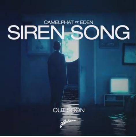 CamelPhat feat. Eden – Siren Song