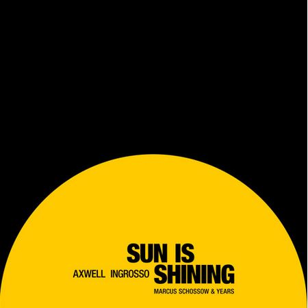 Axwell & Ingrosso – Sun Is Shining (Marcus Schossow & Years Remix)