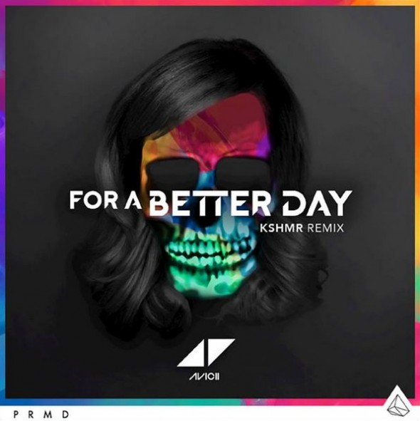 Avicii – For a Better Day (KSHMR Remix)