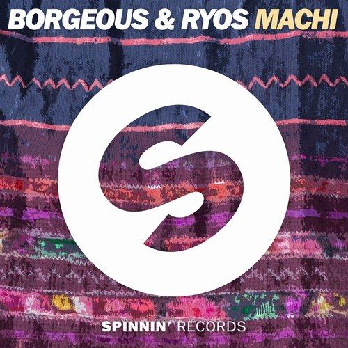 Borgeous & Ryos – Machi