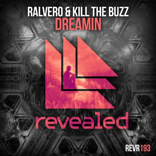 Ralvero & Kill The Buzz - Dreamin