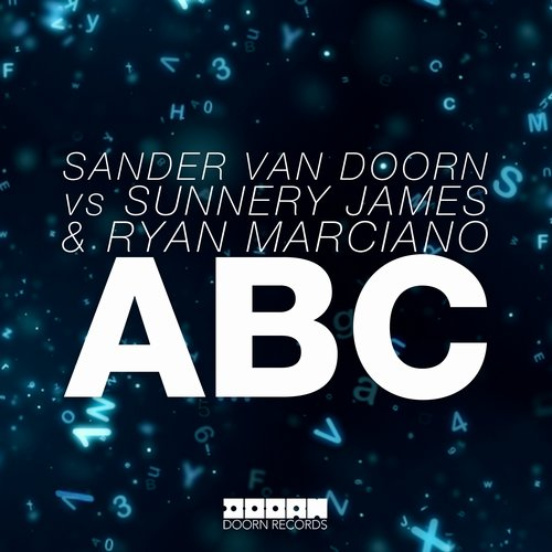 Sander van Doorn vs Sunnery James & Ryan Marciano – ABC (Video)