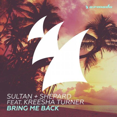 Sultan + Shepard Feat. Kreesha Turner- Bring Me Back