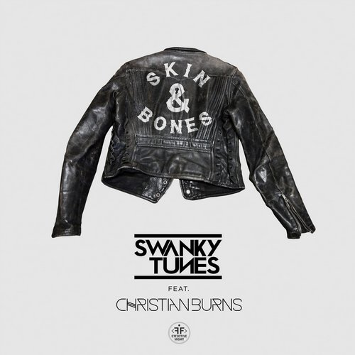 Swanky Tunes feat. Christian Burns - Skin&Bones