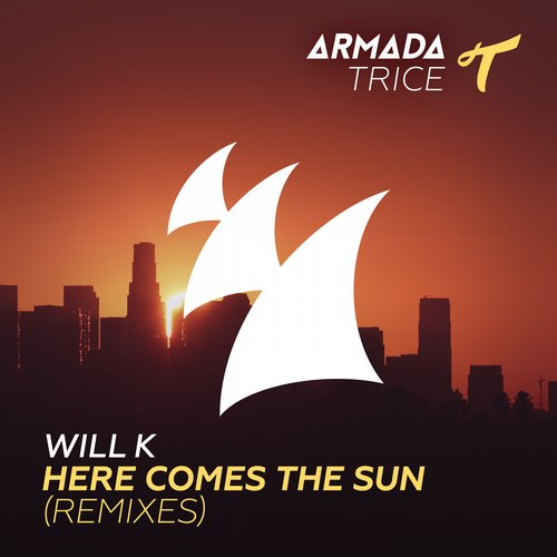 Will K – Here Comes The Sun (Tom Staar Remix)