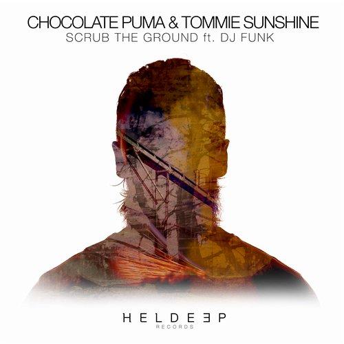 Chocolate Puma & Tommie Sunshine feat. DJ Funk – Scrub The Ground