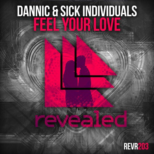 Dannic & Sick Individuals – Feel Your Love (Video)