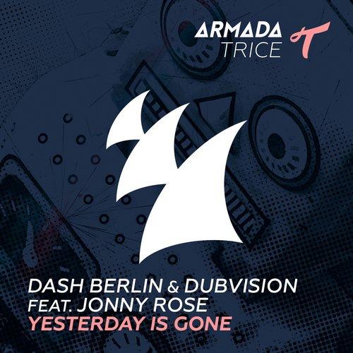 Dash Berlin & DubVision ft. Jonny Rose – Yesterday Is Gone