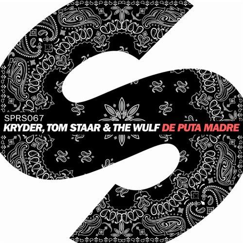 Kryder, Tom Staar & The Wulf – De Puta Madre