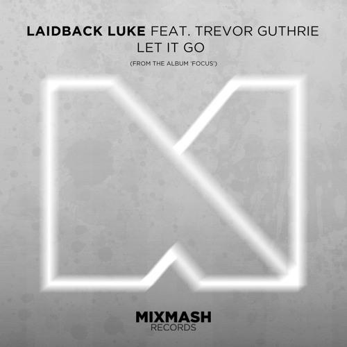 Laidback Luke Feat. Trevor Guthrie – Let It Go