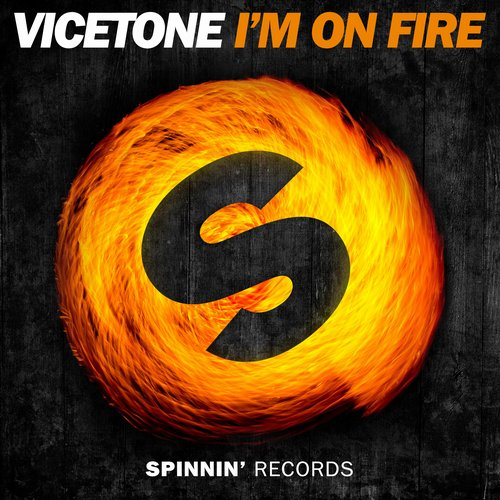 Vicetone – I'm On Fire (Video)