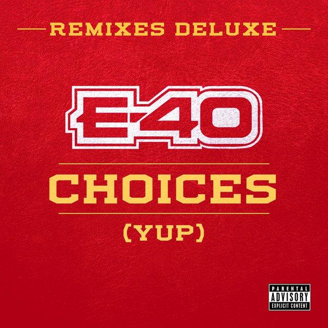Stream: E-40 – Choices (Remixes Deluxe)