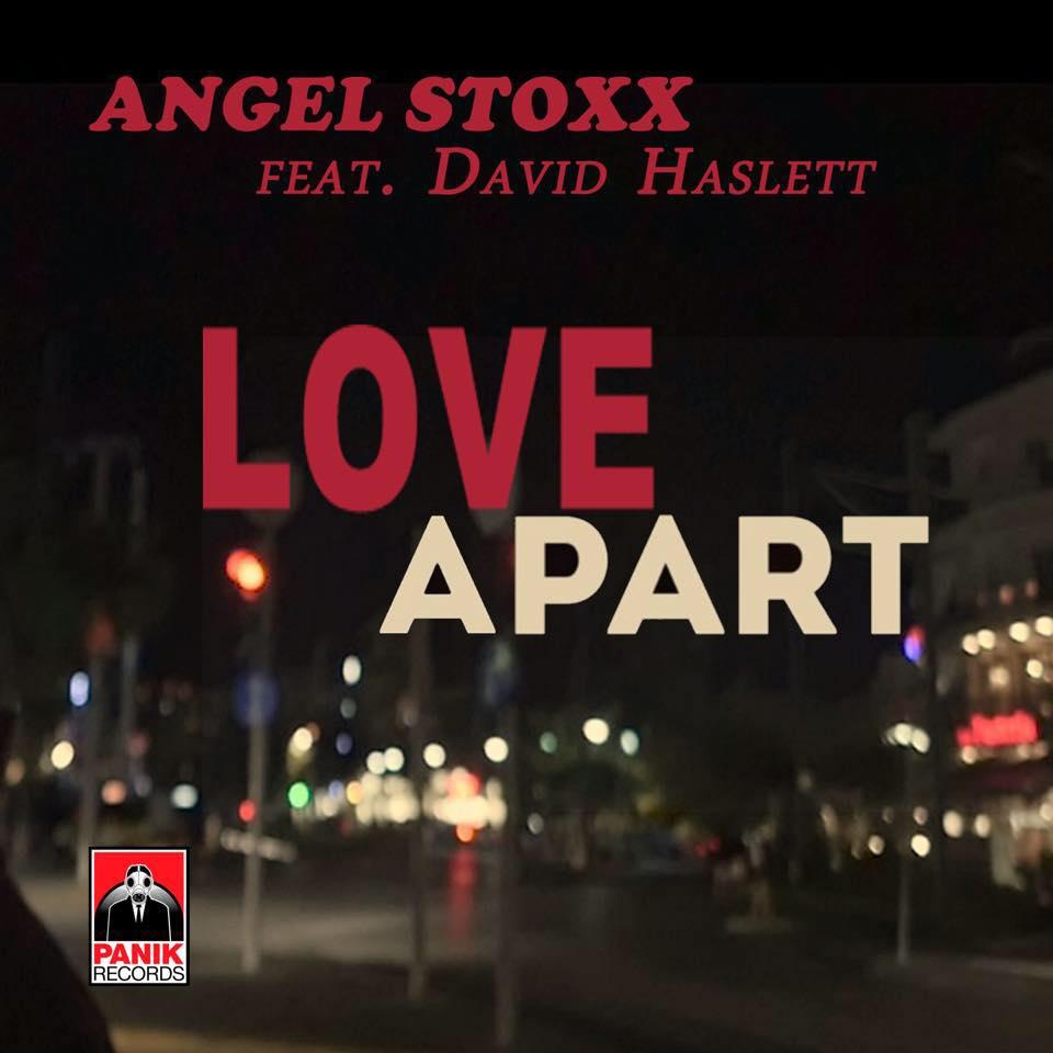Angel Stoxx feat. David Haslett - Love Apart