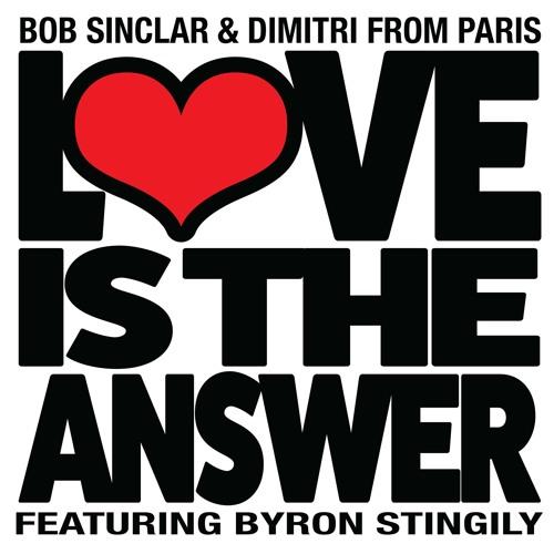 Bob Sinclar & Dimitri From Paris – Love Is The Answer ft Byron Stingily (Club Edit)
