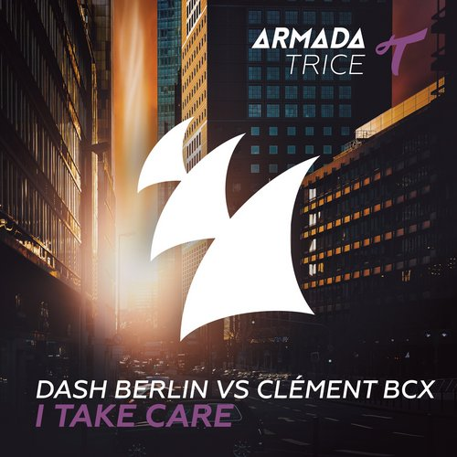 Dash Berlin vs Clément Bcx - I Take Care (Club Mix)
