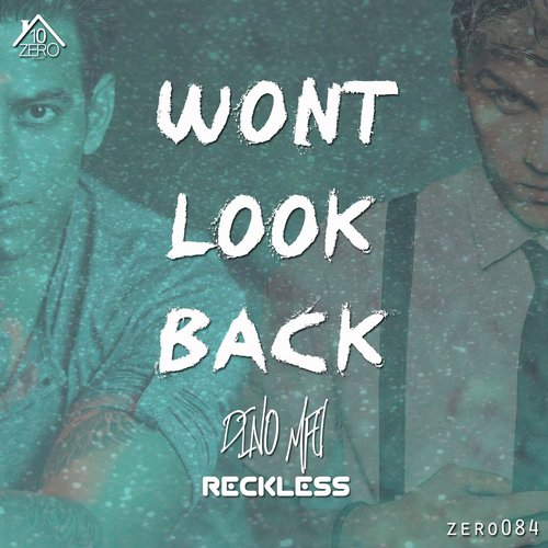 Dino MFU & Reckless – Wont Look Back (Video)