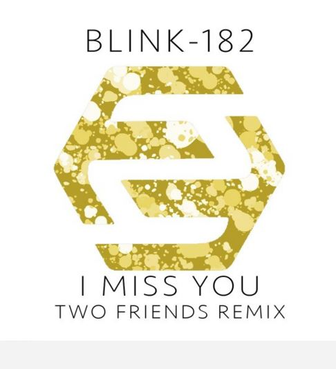Blink-182 – I Miss You (Two Friends Remix) (Free DL)