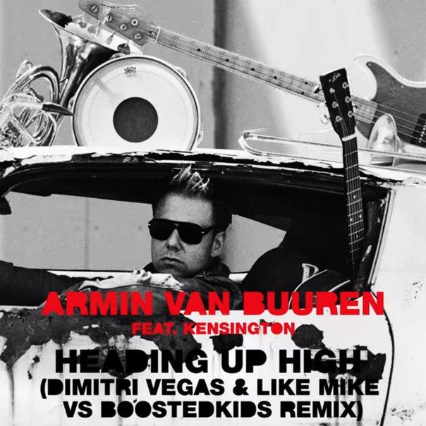 Armin van Buuren feat. Kensington - Heading Up High (Dimitri Vegas & Like Mike vs BOOSTEDKIDS Remix)