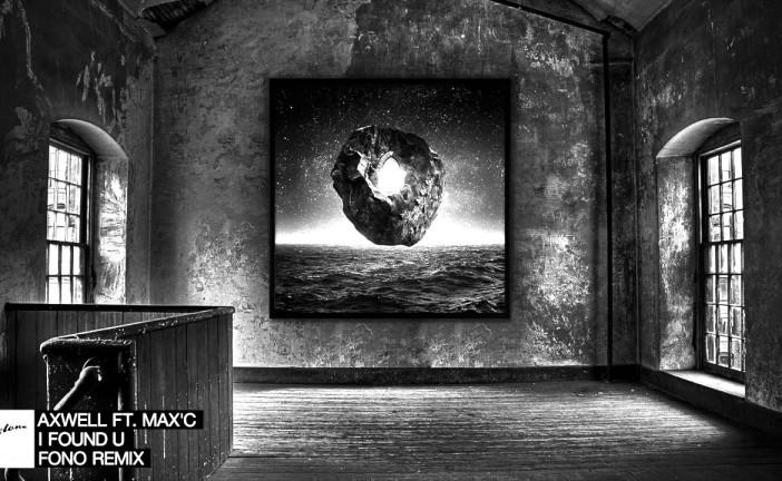 Axwell ft. Max'C - I Found U