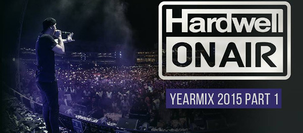 Mixtape: Hardwell On Air 2015 Yearmix Part 1