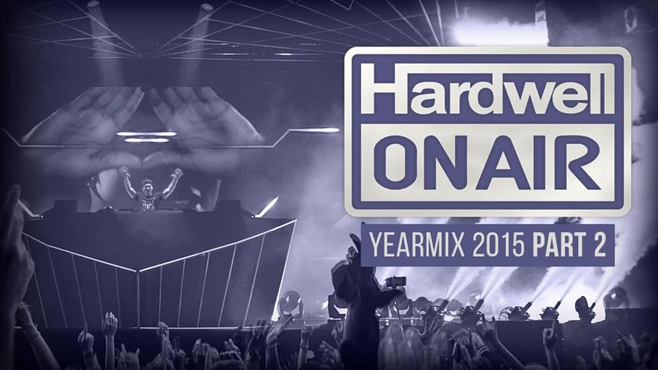 Mixtape: Hardwell On Air 2015 Yearmix Part 2