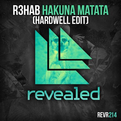 R3hab – Hakuna Matata (Hardwell Edit)