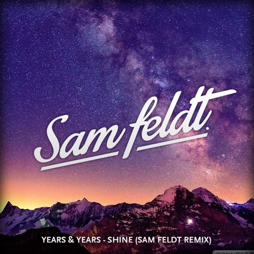 Years & Years – Shine (Sam Feldt Remix)