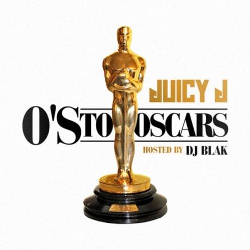 Mixtape: Juicy J – O's To Oscars (FD)