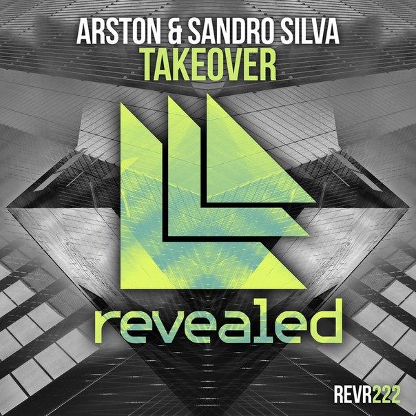 Arston & Sandro Silva – Takeover (Preview)