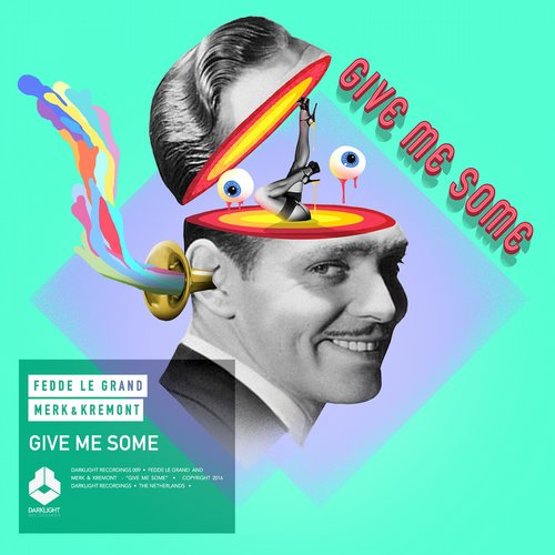 Fedde Le Grand and Merk & Kremont - Give Me Some