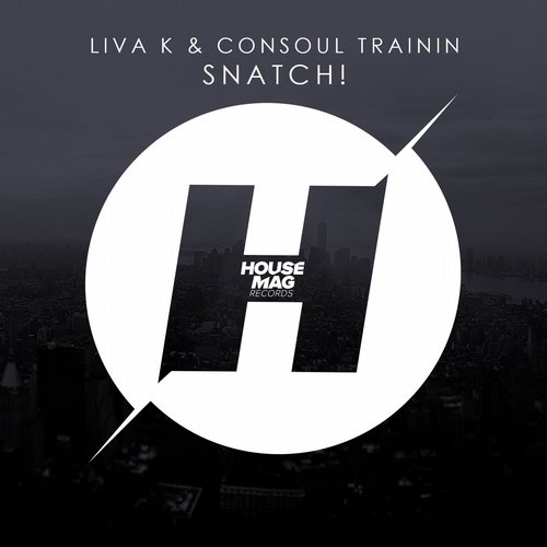 Liva K & Consoul Trainin - Snatch!