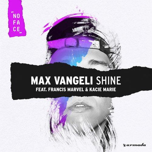 Max Vangeli feat. Francis Marvel & Kacie Marie - Shine