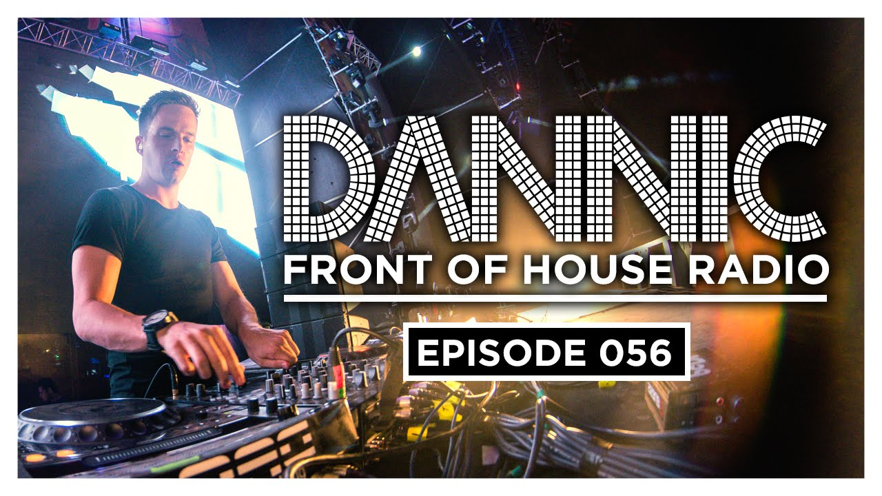Dannic Presents: Front Of House Radio (Episode 056)