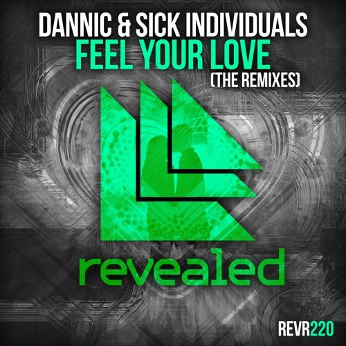 Dannic & Sick Individuals – Feel Your Love (The Remixes)