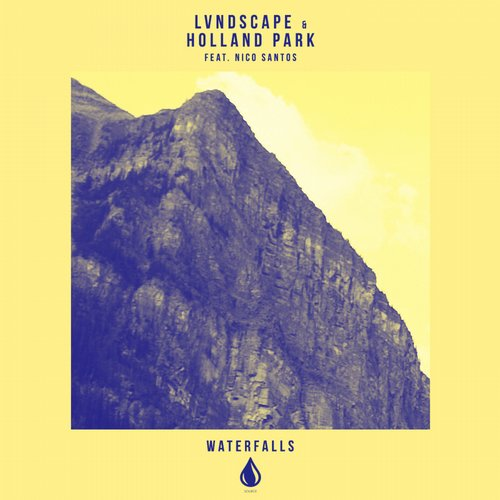 LVNDSCAPE & Holland Park feat. Nico Santos – Waterfalls (Video)