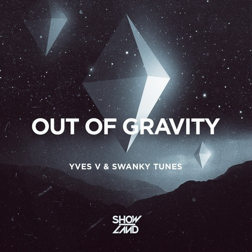 Yves V & Swanky Tunes – Out of Gravity