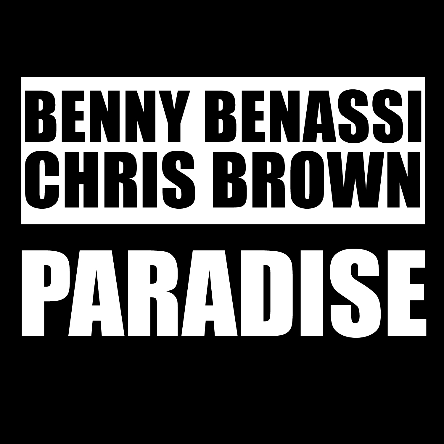 Benny Benassi feat. Chris Brown – Paradise