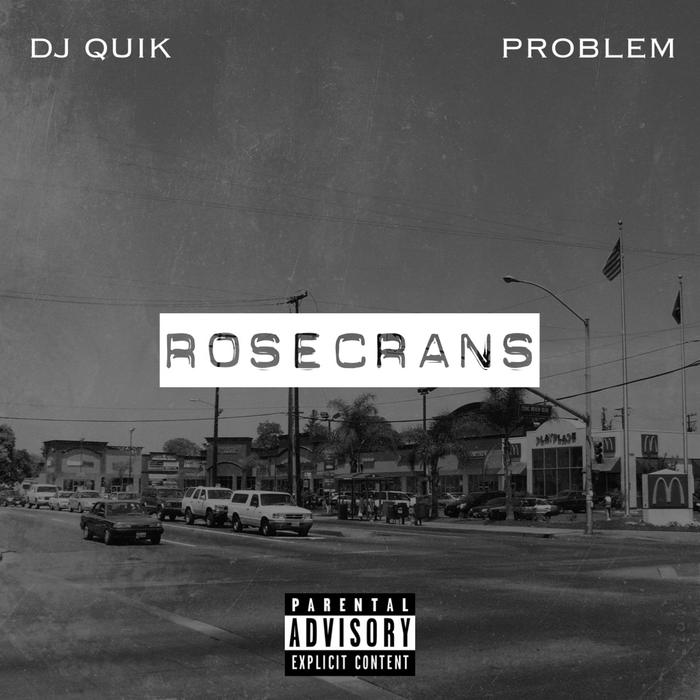 Stream: DJ Quik & Problem – Rosecrans