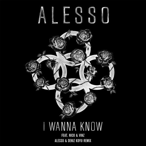 Alesso - I Wanna Know (Deniz Koyu & Alesso Remix)