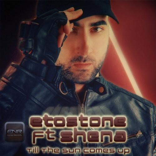 Etostone feat. Shena - Till The Sun Comes Up