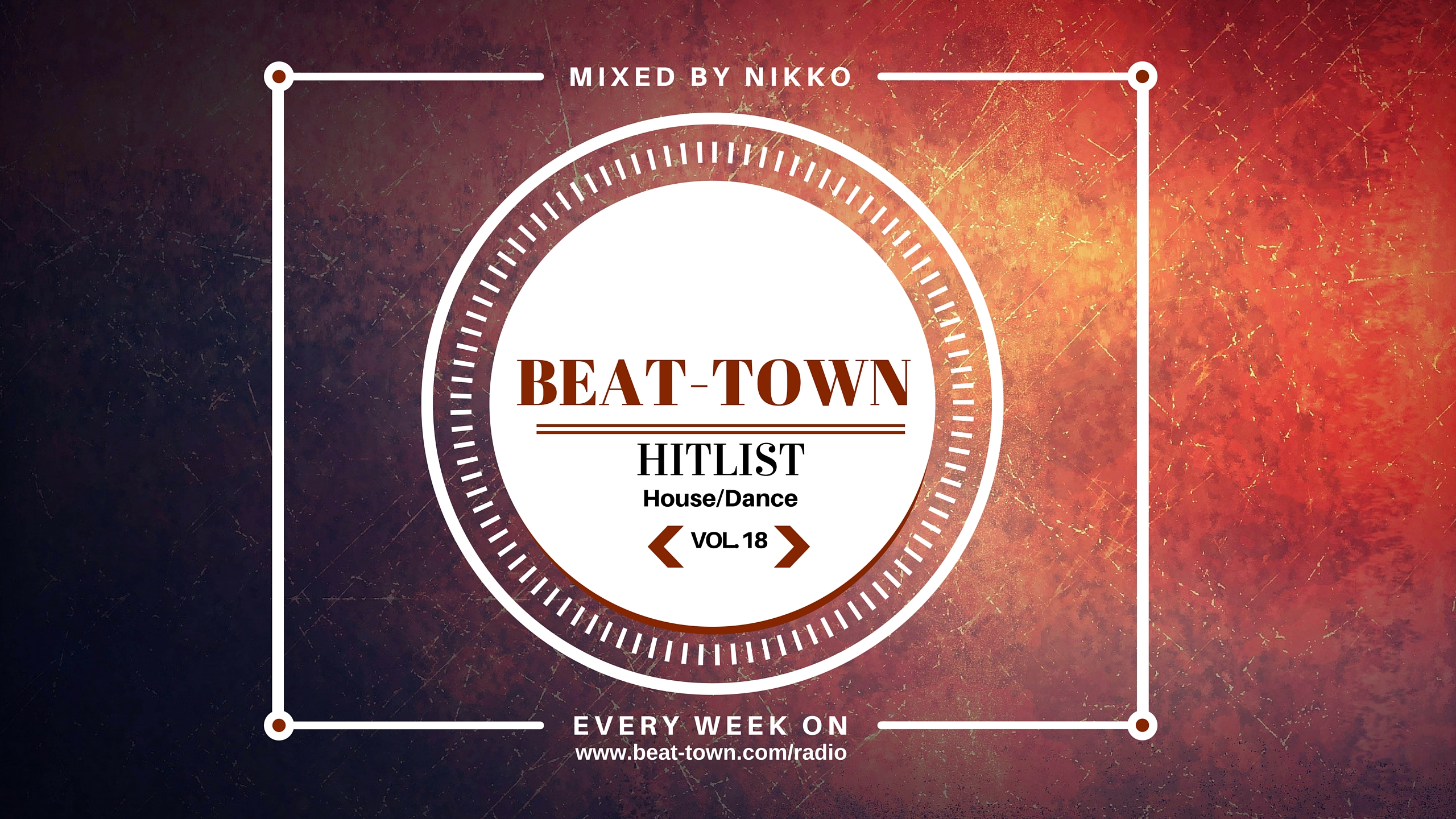 Beat-Town Radio: Hitlist Vol. 18 (House/Dance)