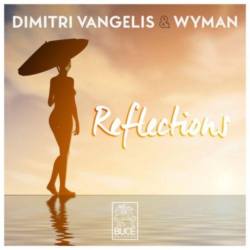 Dimitri Vangelis & Wyman – Reflections