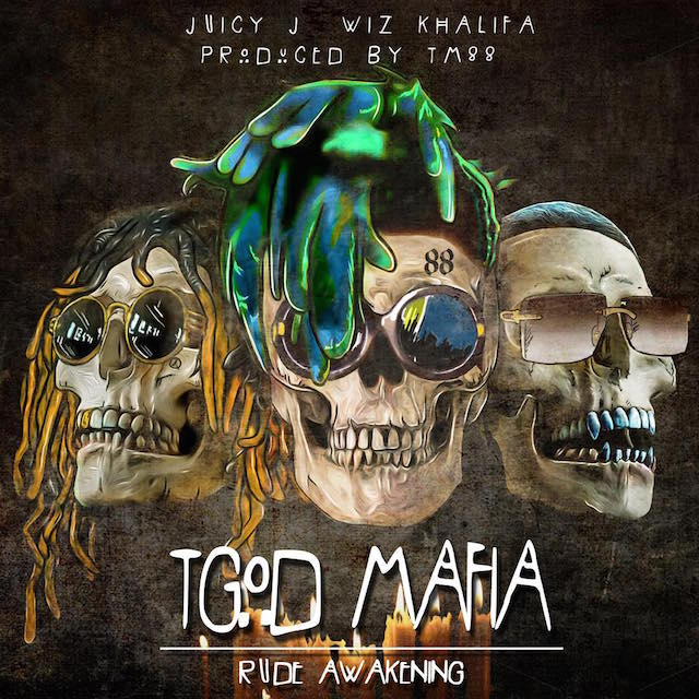 Stream: Juicy J & Wiz Khalifa – TGOD Mafia: Rude Awaking