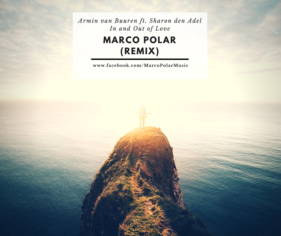 Armin van Buuren ft. Sharon den Adel – In and Out of Love (Marco Polar Remix)