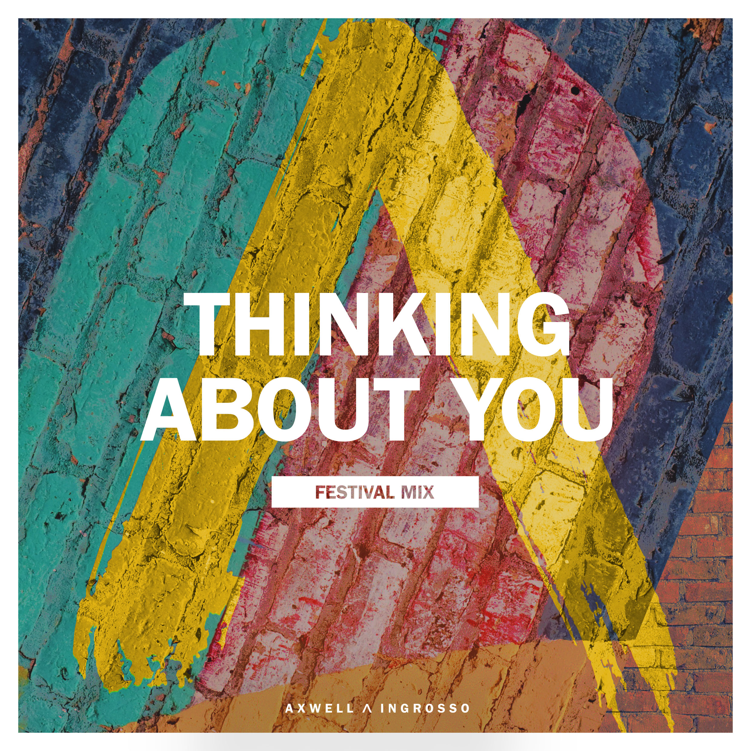 Axwell Ingrosso - Thinking About You (Festival Mix)