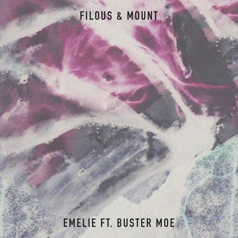 filous & MOUNT feat. Buster Moe – Emelie